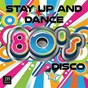 Compilation Stay up and dance 80's disco avec Music Factory / High School Music Band / Disco Fever / Kristina Korvin / Hanna
