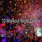 Album 10 workout night cardio de Ibiza Dance Party