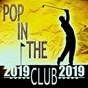 Compilation Pop in the club 2019 avec Maxence Luchi / Estelle Brand / Remix DJ / Anne-Caroline Joy / Alba...