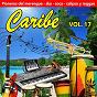 Compilation Caribe (vol. 17) avec Damiron Y Chapuseaux / Johnny Ventura / Guandulito Y Sus Compadres / Joe Cuba / Rafael Colón...