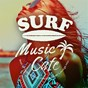 Album Surf Music Cafe~best of Tropical Chill House Sunset Lounge Mix de Cafe Lounge Resort