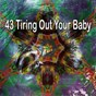 Compilation 43 Tiring out Your Baby avec Baby Sleep