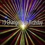 Compilation 13 Change It up Birthday avec Happy Birthday