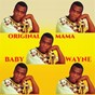 Album Original mama de Baby Wayne