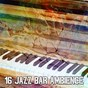 Album 16 jazz bar ambience de Bar Lounge