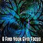 Album 8 Find Your Gym Focus de Running Music Workout