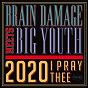 Album 2020 I Pray Thee de Brain Damage, Big Youth