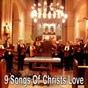 Compilation 9 Songs of Christs Love avec