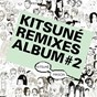 Compilation Kitsuné remixes album #2 avec Etienne de Crécy / Ted & Francis / Crystal Fighters / La Roux / Chew Lips...