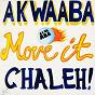 Compilation Move it chaleh! avec Les Patrons / Okyeame Quophi / D.J. Menza / Okyeame Kwame / Praye...