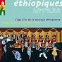 Compilation Best of ethiopiques - golden years of ethiopian music (l'âge d'or de la musique éthiopienne) avec Ahmed Mahmoud / Alèmayèhu Eshèté / Hirut Bèqèlè / Tlahoun Gèssèssè / Tsehaytu Beraki...