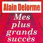 Album Mes plus grands succès - alain delorme de Alain Delorme