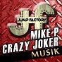 Album Musik de Mike P / Crazy Joker