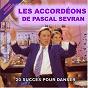 Compilation Les accordéons de pascal sevran (20 succès pour danser) avec Jacques Ferchit / Zinzin / Jacky Noguez / Marcel Azzola / Eric Bouvelle...