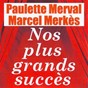 Album Nos plus grands succès de Marcel Merkès / Paulette Merval
