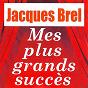 Album Mes plus grands succès de Jacques Brel
