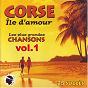 Compilation Corse île d'amour - les plus grandes chansons, vol.1 (25 succès) avec Bruno / Serge Grimaldi / Antoine Ciosi / Marguerite Zanni / José Baldrichi...