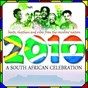 Album 2010, a south african celebration : beats, rhythms and vibes from the rainbow nation (special world cup 2010 release) de Bushman / Jika Marimba Vibes / Abaligani Brothers / Abavuki