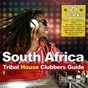 Compilation South africa (tribal house clubbers guide) avec Little Man / Miami Club Machine / Milton Black / Bucovina Whores / CMI...
