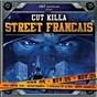 Compilation Street francais, vol. 1 avec DJ Cut Killer, Dontcha / DJ Cut Killer / DJ Cut Killer, Rohff / DJ Cut Killer, le Noyau Dur / DJ Cut Killer, Booba...
