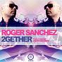 Album 2gether de Roger Sanchez