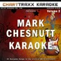 Album Artist karaoke, vol. 268 : sing the songs of mark chesnutt, vol. 2 (karaoke in the style of mark chesnutt) de Charttraxx Karaoke