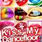 Compilation Kiss my dancefloor avec Sacha M / Player One / O Display / Mondotek / Mike Traxx...