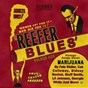 Compilation Reefer blues: vintage songs about marijuana, vol. 1 (digitally remastered) avec Ella Fitzgerald, Chick Webb / The Buster Bailey Rhythm Busters / Rosetta Howard & the Harlem Hamfats / Cab Calloway / Trixie Smith...
