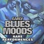 Compilation Early blues moods, vol. 1 avec Alberta Hunter / Mamie Smith / Ed Andrews / Papa Charly Jackson / Ma Rainey...