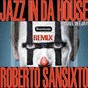 Album Jazz in da house (remix) de Roberto Sansixto