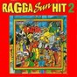 Compilation Ragga sun hit II avec Ras Tea / Rosy Varasse, Akyla / Skanky, Sonia Pinel Fereol / Layall / Admiral Leïdy, Baby G...