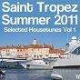 Compilation Saint tropez summer 2011 (selected housetunes, vol. 1) avec Kinky Koala / Eric Tyrell, Denice Perkins / Eltty DJ / De Vox / Chris Vega, Sandro Logar...