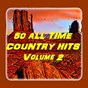 Compilation 50 all time country hits (vol. 2) avec Holly Dunn / T G Sheppard / Mickey Gilley / Janie Fricke / Exile...