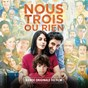 Compilation Nous trois ou rien (bande originale du film) avec Armand Amar / Bibio / Stephen Wilkinson / György Cziffra / François Couperin...