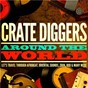 Compilation Crate diggers around the world (let's travel through afrobeat, oriental sounds, zouk, dub & many more) avec Lucas Santtana / Bixiga 70 / Baron Rétif & Concepción Pérez / Vimbai Mukarati / Les Vikings de la Guadeloupe...