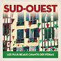 Compilation Sud-ouest: les plus beaux chants des ferias avec Adixkideak / Banda du 1er Rpima / Pèlerins de Navarre / Sustraia / Arrantzaleak...
