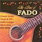 Compilation The best of fado: fados da saudade avec Berta Cardoso / Fernando Farinha / Amália Rodrigues / Carlos Ramos / Lucília do Carmo...