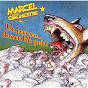 Album Un pour tous... chacun ma gueule ! de Marcel et Son Orchestre