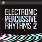 Album Electronic percussive rhythms 2 de Le Fat Club / Jok'a'face / Jordan Daverio