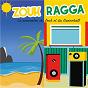 """Compilation Zouk-Ragga """"La rencontre du Zouk et du Dancehall"""" avec Claudy Siar / Jocelyne Labylle / Cheela / Jocelyne Labyllle / Jacob Desvarieux..."""