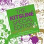 Compilation The Kitsuné Special Edition #2 (Kitsuné Maison 12 + Gildas Kitsuné Club Night Mix #2) avec The Rapture / Citizens! / Thomas Burke / Lawrence Diamond / Michael Evans...
