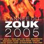 Compilation L'année du zouk 2005 avec Talina / Slaï / Edith Lefel / Thierry Cham / Christiane Valejo...
