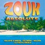 Compilation Zouk absolute avec Cocktail Paradise / La Compagnie Créole / Xanti / Sugar Sweets / Equateur...