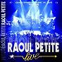 Album Live de Raoul Petite