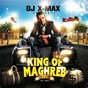 Compilation DJ X-max présente: king of maghreb, vol. 1 (rai R'n'B) avec Cheba Fadela / DJ X Max / Cheb Hocine / Pisko / Apoka...
