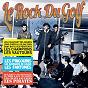 Compilation Le rock du golf avec Les Vautours / Les Chaussettes Noires / Long Chris & les Daltons / Dany Boy & Ses Pénitents / Les Champions...