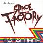 Compilation Space factory: datalogue avec Plastique de Rêve / Ghostape / I Am the Cosmos / Gesaffelstein / David Carretta...