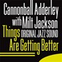 "Album Things are getting better (original jazz sound) de Julian ""Cannonball"" Adderley / Milt Jackson"