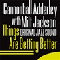 "Album Things Are Getting Better (Original Jazz Sound) de Milt Jackson / Julian ""Cannonball"" Adderley"