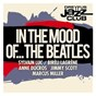 Compilation Dreyfus jazz club: in the mood of... the beatles avec Marcus Miller / Biréli Lagrène / Anne Ducros / Sylvain Luc / Jimmy Scott